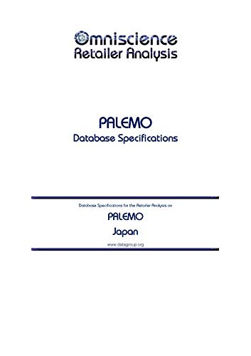 PALEMO - Japan: Retailer Analysis Database Specifications (Omniscience Retailer Analysis - Japan Book 74344) (English Edition)