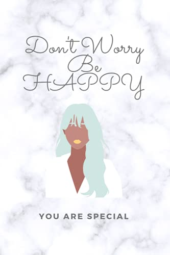 Don't Worry Be HAPPY: Notebook to Write In, Guided Journal, Positive Thinking, Perfect For Girls And Women , Guided Journal to Help You Calm and Relieve Stress 120 pages