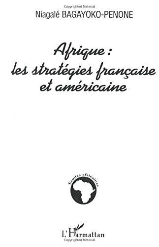 Afrique : les stratégies française et américaine