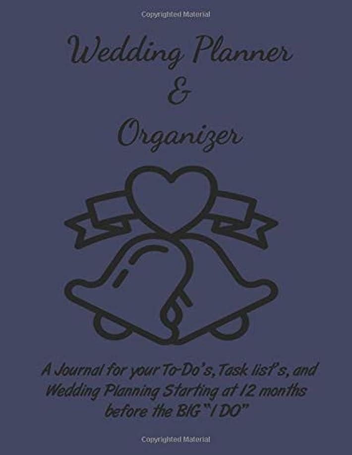 ランデブー繰り返し設置Wedding Planner & Organizer: A Journal for your To-Do's, Task list's, and Wedding Planning Starting at 12 months before the BIG