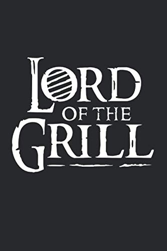 HumorBooks: Lord of the Grill: Funny Novelty Gift ~ Small Lined Notebook (6'' X 9