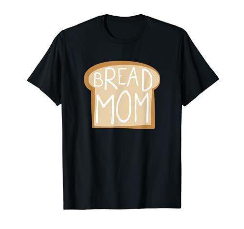Bread Mom | Gift for Bread Maker Baker Bread Lover Sourdough T-Shirt