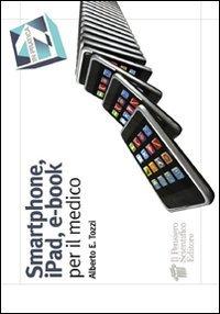 Smartphone, iPad, e-book per il medico (In pratica)
