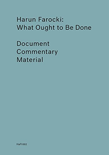 Harun Farocki: What Ought to be Done / Was getan werden soll