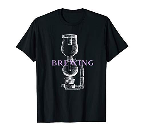 Brewing Syphon Coffee Barista Zubereitung Kaffee T-Shirt