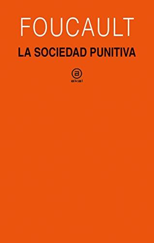 La sociedad punitiva. Curso del Collège de France (1972-1973): 370 (Universitaria)