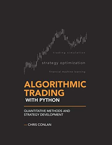 Algorithmic Trading with Python: Quantitative Methods and Strategy Development