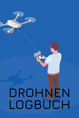 Drohnen Logbuch: Flugbuch zur Dokumentation von Drohnen und Multi-Koptern - Logbuch und Geschenkidee für Drohnenpiloten - Copterflugbuch als Kenntnisnachweis