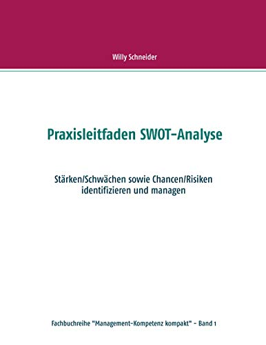 Praxisleitfaden SWOT-Analyse (Fachbuchreihe