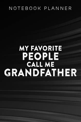 Notebook Planner Mens My Favorite People Call Me Grandpa - Grandfather Granddad art: Daily Journal, Mom, Menu, Finance, Personal,6x9 in , High Performance, Journal, Money