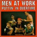 Songtexte von Men at Work - Puttin' in Overtime