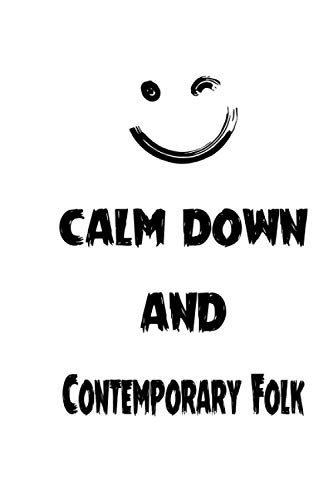Calm Down And Contemporary Folk: Notebook Gift Idea Lined pages, 6.9 inches,120 pages, White paper Journal