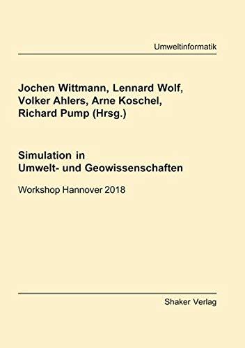 Simulation in Umwelt- und Geowissenschaften: Workshop Hannover 2018 (Berichte aus der Umweltinformatik)