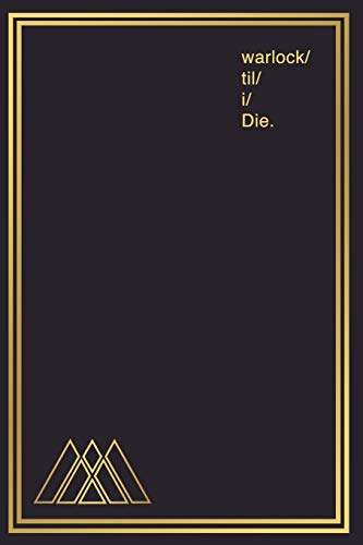 Notebook for Gamers & Sci-Fi Lovers I warlock 'til I Die: Gamer Journal and Composition Notebook Planner for boys, girls, men, women and twitch ... Gold warlock symbols on slate design.