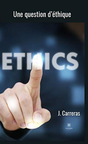 Une question d'éthique: Roman (LE LYS BLEU) (French Edition)