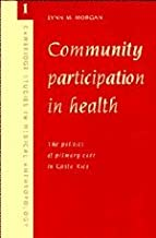Community Participation in Health: The Politics of Primary Care in Costa Rica (Cambridge Studies in Medical Anthropology)
