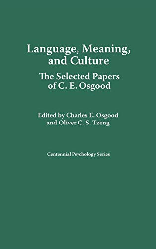 Language, Meaning, and Culture: The Selected Papers of C.E. Osgood (Centennial Psychology Series)