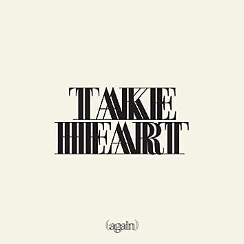 Take Heart (Again)
