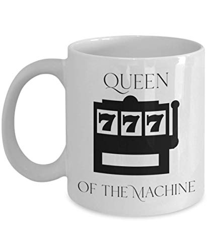 Funny Gift for Slot Machine Players Coffee Mug Queen of the Machine...