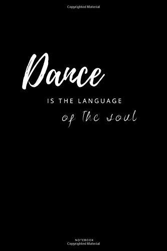 Dance is the language of the soul Notebook: liniertes Notizbuch A5 mit Spruch - 110 Seiten | für Tänzer und Tänzerin, Leidenschaft, Musik, Bewegung, tanzen| Geschenk Weihnachten Geburtstag