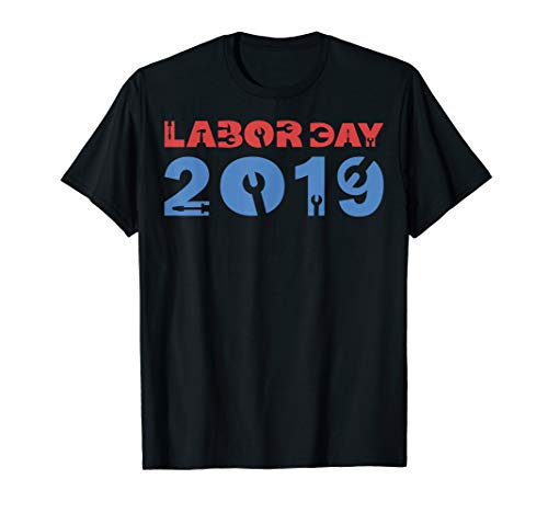 Labor Day 2019 T Shirt Labor Day Gift