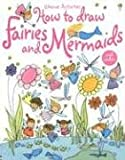 How to Draw Fairies and Mermaids (Usborne Activities)