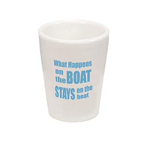 Light Blue What Happens On The Boat Stays On The Boat Ceramic Shot Glass Cup