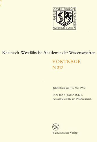 Sexuallockstoffe im Pflanzenreich: Jahresfeier Am 10. Mai 1972 (Rheinisch-Westfälische Akademie der Wissenschaften (217), Band 217)
