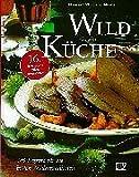 Wild in der Küche. 385 Rezepte für die besten Wildspezialitäten.
