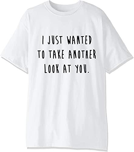 Hermosa camiseta de hombre con cita escrita a mano, con texto en inglés 'I Just Want to Take Another Look
