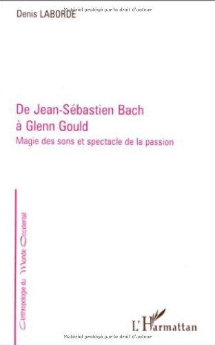 De Jean-Sébastien Bach à Glenn Gould: Magie des sons et spectacle de la passion