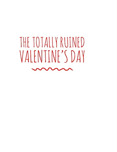 The Totally Ruined Valentine's Day (English Edition)