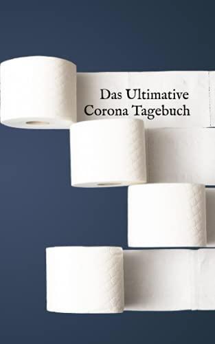 Das Ultimative Corona Tagebuch | 52 Seiten | 2021 | Kinder | Erwachsene | Mitmachen und Anfassen | für Abwechslung in der Quarantäne und im Lockdown: Das Tagebuch zum Mitmachen und anfassen