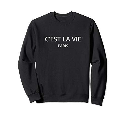 C'est la vie Paris Sweatshirt