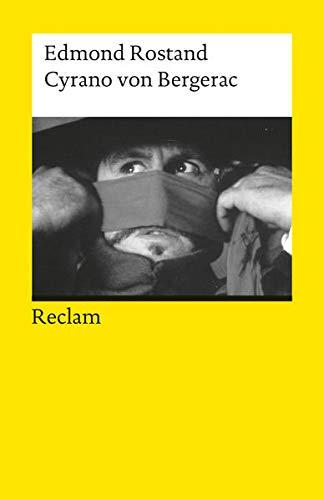 Cyrano von Bergerac: Romantische Komödie in fünf Aufzügen (Reclams Universal-Bibliothek)