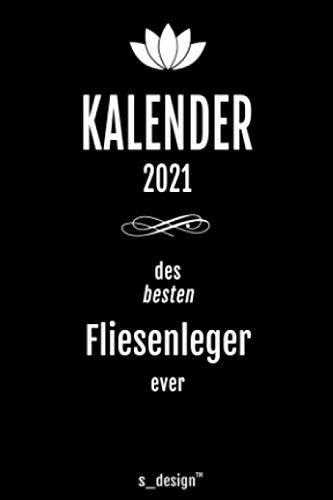 Kalender 2021 für Fliesenleger: Wochenplaner / Tagebuch / Journal für das ganze Jahr: Platz für Notizen, Planung / Planungen / Planer, Erinnerungen & Sprüche [DIN A6]