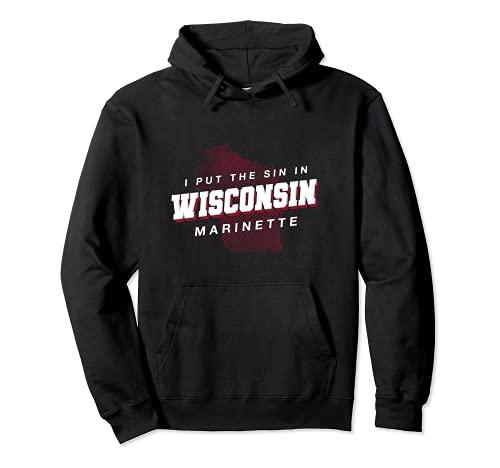 Sin in Wisconsin Marinette Hometown WI Home State Dad Jokes Pullover Hoodie