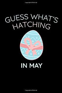 Guess What's Hatching In May: This is a blank, lined journal that makes a perfect gag gift for men or women. It's 6x9 with...