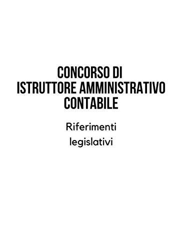 Concorso di istruttore amministrativo contabile. Riferimenti legislativi.
