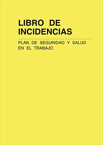 LIBRO DE INCIDENCIAS. Plan de Seguridad y Salud en el Trabajo. A4, 25 folios duplicados y numerados.