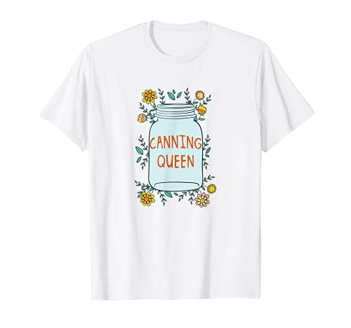 Canning queen food preservation jars can season T-Shirt
