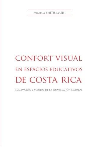 Confort Visual en Espacios Educativos en Costa Rica: Evaluación y Manejo de la Iluminación Natural