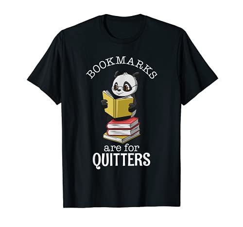 Bookmarks Are For Quitters Book Reader Women Kids T-Shirt