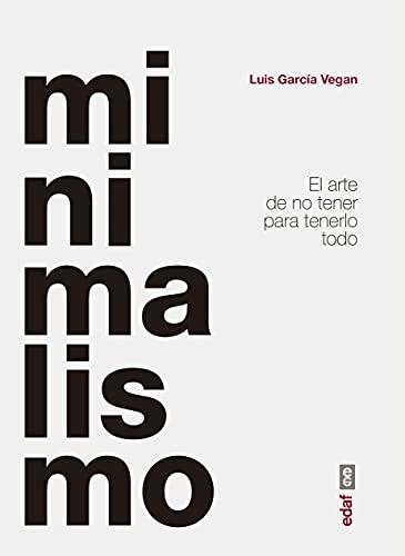 Minimalismo. El arte de no tener para tenerlo todo (Psicología y autoayuda) PDF EPUB Gratis descargar completo