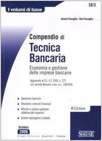 Compendio di tecnica bancaria. Economia e gestione delle imprese bancarie