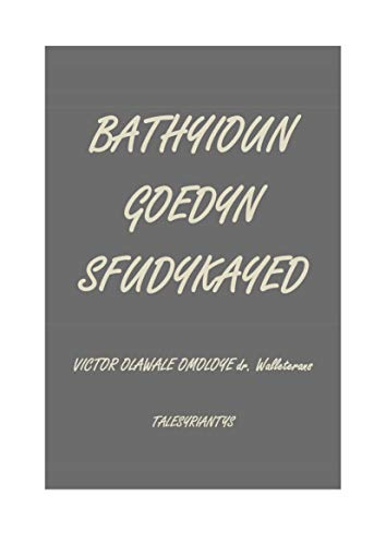BATHYIOUN GOEDYN SFUDYKAYED: VICTOR OMOLOYE (SOVEY WEMPT ONED OUTISHYED SIOUNY BOVED ALOKYS CAPED OUTED.) (English Edition)