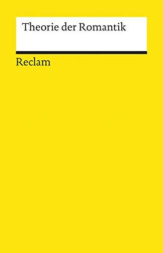 Theorie der Romantik (Reclams Universal-Bibliothek)