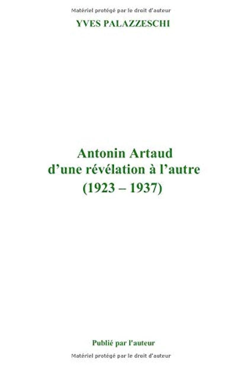 宣言するレーダー見習いAntonin Artaud, d'une révélation àl'autre (1923-1937)