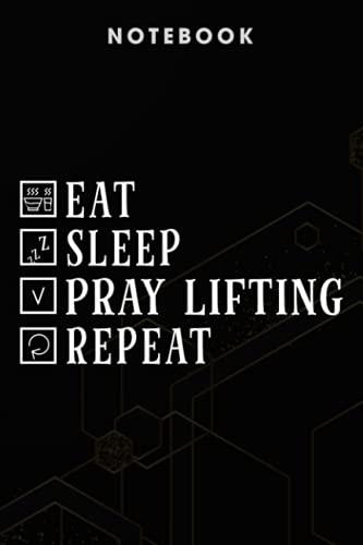 Pray Lifting - Eat Sleep Pray Lifting Repeat, Christian Lift Workout Planificador familiar para cuadernos: Diarios y regalos para hombres y mujeres, negocios, diarios para niños,...