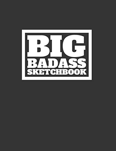 Big Bad Ass Sketch Book: 600 pages Very Big Giant Sketchbook Black Cover: 1